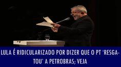 Lula é ridicularizado por dizer que o PT 'resgatou' a Petrobras; veja