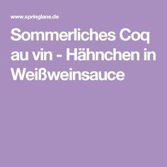 Sommerliches Coq au vin - Hähnchen in Weißweinsauce
