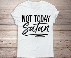 Not today satan svg, Christian svg, Religious svg, Christ svg, SVG Dxf EPS Png Jpg Vector Clipart, Cut Print File Cricut & Silhouette Decal