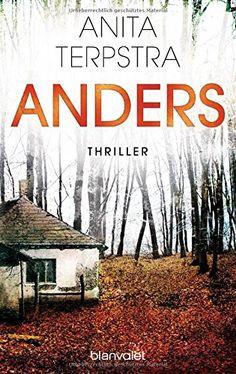 Anders: Thriller von Anita Terpstra https://www.amazon.de/dp/373410257X/ref=cm_sw_r_pi_dp_x_0j1hybX1465GM
