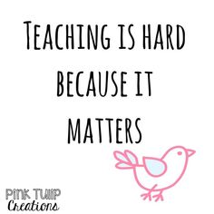 Teaching is hard because it matters. teaching quotes educational education teacher learning developing motivational inspirational children students school be the reason love your job smile happiness differentiation - - Motivational Quotes For Teachers, Teaching Quotes, Education Quotes For Teachers, Quotes For Students, Quotes For Kids, Funny Quotes, Quotes Inspirational, Quotes Children, Teacher Education