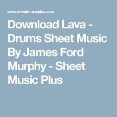 Download Lava - Drums Sheet Music By James Ford Murphy - Sheet Music Plus