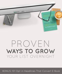 Proven Ways to Grow Your List Overnight (BONUS: 101 Opt-in Headlines that Convert E-Book) | Think Creative