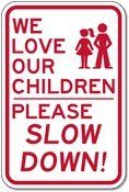 We Love Our Children  Please Slow Down Sign  12x18 ** Visit the image link more details.