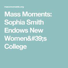 Mass Moments: Sophia Smith Endows New Women's College