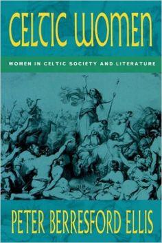 Celtic Women:women In Celtic Soci: Amazon.co.uk: Peter Berresford Ellis: 9780094765603: Books