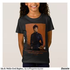 Shop Ida B. Wells Civil Rights Suffrage Leader Quote T-Shirt created by Personalize it with photos & text or purchase as is! Most Famous Quotes, Leader Quotes, Suffragette, Black History Month, Civil Rights, Wells, Civilization, Girl Power, In This World
