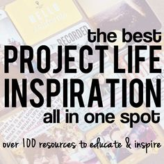 rukristin papercrafts: Project Life Inspiration: Over 100 Sites