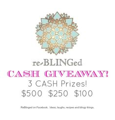 re~BLINGed: The REBLINGED CASH GIVEAWAY!