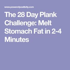 The 28 Day Plank Challenge: Melt Stomach Fat in 2-4 Minutes