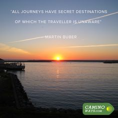 """""""All journeys have secret destinations of which the traveller is unaware"""" - Martin Buber #Travel #Quote #Wanderlust #Journey"""