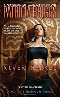 River Marked (Mercy Thompson #6) by Patricia Briggs