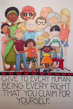 """""""Give to every human being every right that you claim for yourself."""" Robert Ingersoll   WIP by Mary Engelbreit, link goes to her facebook posting"""