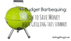 Budget Barbequing: How to #Save #Money When Grilling this Summer