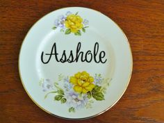 Asshole hand painted vintage bone china bread by trixiedelicious