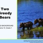 The Houghton Mifflin Reading, Grade 1, Two Greedy Bears Common Core Standards resource is a teacher resource that supports both the Houghton Miffli...