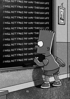 """I will not fake my way through life"" - Bart Simpsons chalkboard quotes. ""I will not fake my The Simpsons, Simpsons Quotes, Simpson Wallpaper Iphone, Cartoon Wallpaper, Mood Wallpaper, Wallpaper Quotes, Bart Simpson Chalkboard, Wallpapers Geek, Sapo Meme"