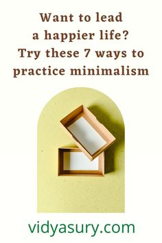 Want to lead a happier life? Try these 7 ways to practice minimalism Finding Happiness, Finding Joy, Data Plan, Electronic Items, Making Life Easier, Losing Everything, Do You Believe, Mindful Living, Social Events