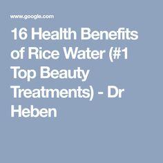 16 Health Benefits of Rice Water (#1 Top Beauty Treatments) - Dr Heben