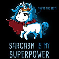 Sarcasm Is My Sup...