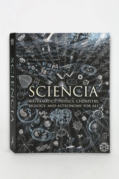 Sciencia: Mathematics, Physics, Chemistry, Biology, and Astronomy For All By Burkard Polster, Gerard Cheshire, Matt Tweed, Matthew Watkins and Moff Betts - Urban Outfitters