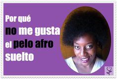 Por qué no me gusta el pelo afro suelto  http://www.negraflor.com/2014/02/28/por-que-gusta-el-pelo-afro-suelto/#comment-1264459600
