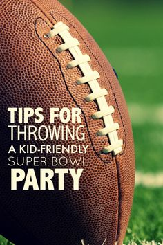 Throw a Kid-Friendly Super Bowl Party