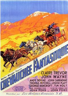 STAGECOACH (1939) - Claire Trevor - John Wayne - Thomas Mitchell - John Carradine - Andy Devine - George Barcroft - Tim Holt - Produced by Walter Wanger - Directed by John Ford - United Artists - French Movie Poster.