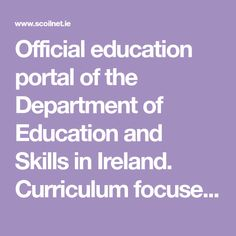 Official education portal of the Department of Education and Skills in Ireland. Curriculum focused resources and support for primary and post primary teachers.