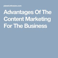 Advantages Of The Content Marketing For The Business