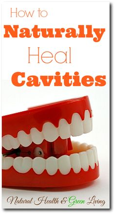 How to Naturally Heal Cavities. I've got to try this!