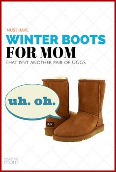 It's time to retire the UGGS! Here are the Must Have Winter Boots for Moms that will have you rockin' the Costco checkout line and school pick up in style.