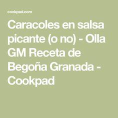 Caracoles en salsa picante (o no) - Olla GM Receta de Begoña Granada - Cookpad
