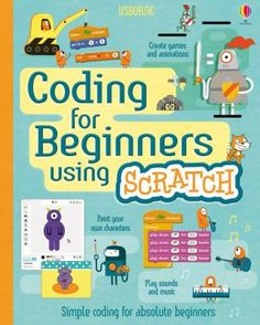 An introduction to coding for complete beginners, this friendly and accessible book will teach children the basics of Scratch (a free, online programme developed by MIT which is widely used in primary schools), allowing them to get inside the code of their computer and create simple games and animations on screen.[Cover]