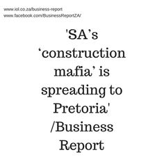 """The so-called """"construction mafia"""", which intimidate and harass builders on sites and demand work for their members, has spread its wings to Pretoria's eastern suburbs of Arcadia, Menlo Park and Brooklyn."""