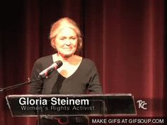 21 Things Gloria Steinman Taught Us