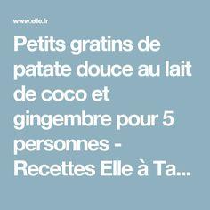 Petits gratins de patate douce au lait de coco et gingembre pour 5 personnes - Recettes Elle à Table