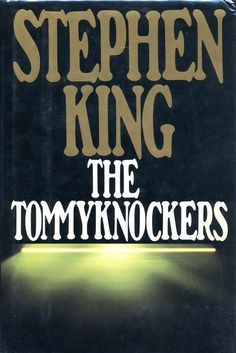 stephen king - tommyknockers
