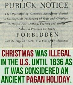 Christmas was a sacrilege in America until after 1836!