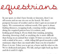 Horse quotes: this one is perfect for all of those people out there who say riding is not a sport!