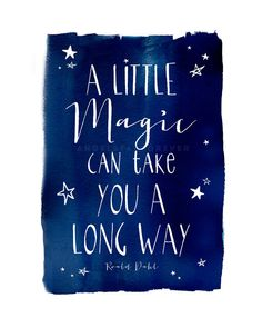 A Little Magic - Inspiring Quote (in Midnight Blue and White) Hand drawn type… Famous Quotes, Best Quotes, Roald Dahl, Believe In Magic, More Than Words, Midnight Blue, The Magicians, Wise Words, Inspirational Quotes