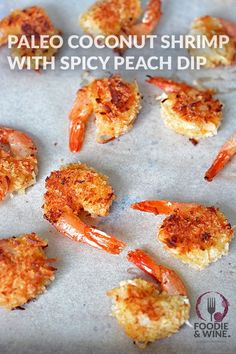 Not Really Paleo Coconut Shrimp with Spicy Peach Dip. No baking required. Perfect for Paleo, 21 Day Fix or Whole 30 diet. More Paleo recipes at FoodieandWine.com