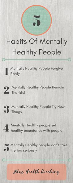 Mentally healthy people have these things in common. Learn how to live your best life and take control of your thinking.