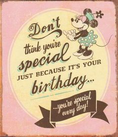 Don't think you're special just because it's your birthday.you're special every day! birthday happy birthday happy birthday wishes birthday quotes happy birthday quotes happy birthday pics birthday images birthday image quotes happy birthday image Happy Birthday Vintage, Happy Birthday Pictures, Happy Birthday Funny, Happy Birthday Messages, Happy Birthday Greetings, Happy Birthday Special Person, Humor Birthday, Birthday Wishes For Daughter, It's Your Birthday
