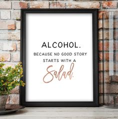 "This Rose Gold wedding alcohol sign reads ""Alcohol. Because no good story starts with a salad "" and features a modern brush script."