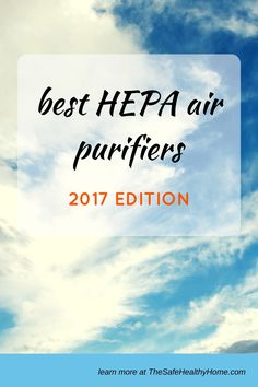 Need help deciding on an air purifier? Learn about 5 of the most popular HEPA air purifiers available in 2017. Tells you which one is best for allergies and asthma, pets, and large rooms. Also the quietest and the best low cost air purifier. Lots of great information to help you find the best one for your needs.