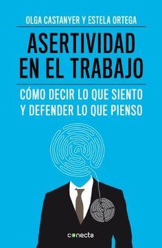 Asertividad en el trabajo: Cómo decir lo que siento y defender lo que pienso, http://www.amazon.es/dp/B00FBPLL3E/ref=cm_sw_r_pi_awdl_2LpHtb07TXZ1A