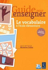 Micheline Cellier - Le vocabulaire à l'école élémentaire. 1 Cédérom/ http://hip.univ-orleans.fr/ipac20/ipac.jsp?session=1T503400444L4.364&profile=scd&source=~!la_source&view=subscriptionsummary&uri=full=3100001~!575152~!0&ri=1&aspect=subtab48&menu=search&ipp=25&spp=20&staffonly=&term=Le+vocabulaire+%C3%A0+l%27%C3%A9cole+%C3%A9l%C3%A9mentaire+&index=.GK&uindex=&aspect=subtab48&menu=search&ri=1