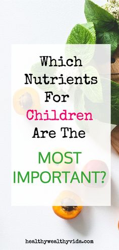 Nutrients for Children that boost happiness, health and brains! #nutrition #kidsandparenting #nutritionforchildren #toddlers #babies
