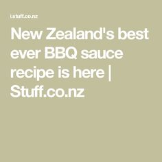 New Zealand's best ever BBQ sauce recipe is here | Stuff.co.nz